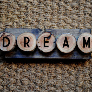 DREAM // Inspirational Quote Wooden Sign