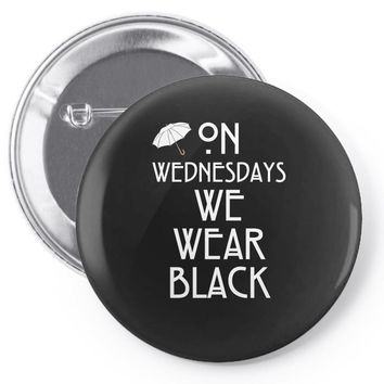 On Wednesdays We Wear Black Pin-back button