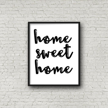 Home Sweet Home Digital Art Print, Instant Download, Home Decor, Typography Inspired, Prints, New Home Quotes, Printable, 8x10 Sign, Poster