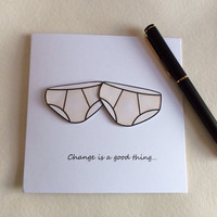 Thinking Of You Card, Change Is A Good Thing Card, Humour Card,