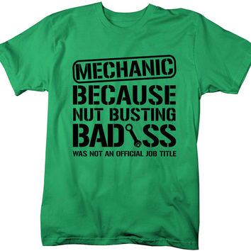 Men's Unisex Funny Mechanic Shirt Bad*ss Nut Busting T-shirt Gift Idea Shirts