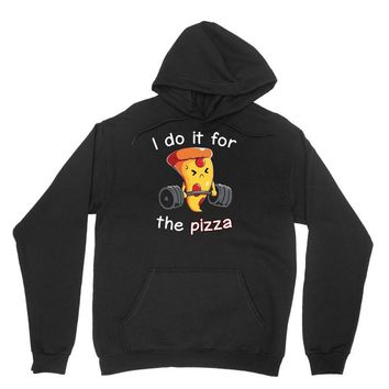 i do it for the pizza Unisex Hoodie