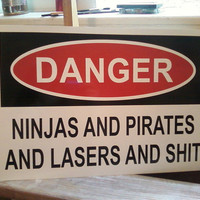 THE ORIGINAL Warning Sign Pirates and Ninjas and by Theerin