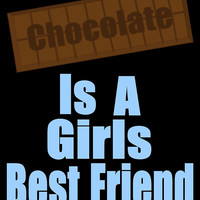 Chocolate Is A Girls Best Friend (Designs4You) by Skandar223