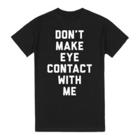 Don't Make Eye-Contact With Me