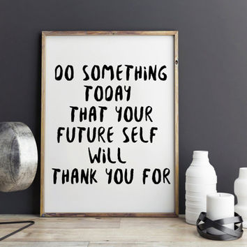 "Wall Decor Inspirational Print, Motivational Print Typography Poster ""Do Something Today"", Motivated Quote,  Motivated Print Poster"