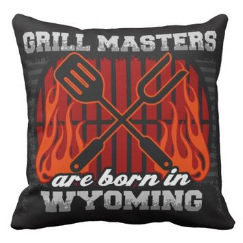 Grill Masters Are Born In Wyoming Throw Pillow