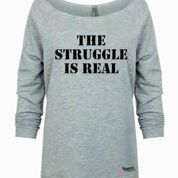 The struggle Is real, Slouchy Womens Workout Shirt, Lifting Gym Shirt