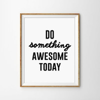 Do Something Awesome Today - Typography Print