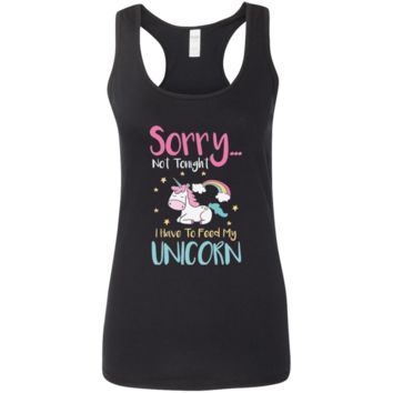 Sorry... Not Tonight. I Have To Feed My Unicorn Ladies' Softstyle Racerback Tank