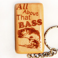 All About That Bass Wooden Keychain