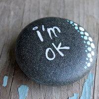 hand lettered hand painted rock // inspirational stone // affirmation stone // i'm ok and be still