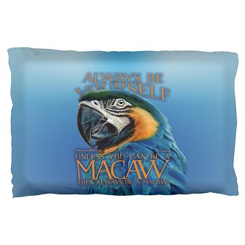 Always Be Yourself Unless Exotic Blue Macaw Pillow Case