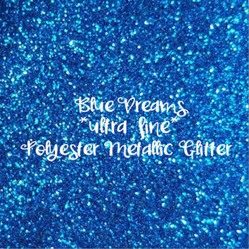 BLUE DREAMS polyester METALLIC Glitter | ultra fine glitter | 1oz - 2oz - 4oz - 8oz | glitter dipped | nail art | nail polish