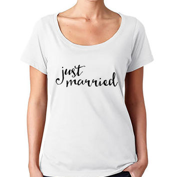 Just Married Fashion Tee - T-shirt - Scoop Neck Shirt - Womens fashion tee - cute womens top - Graphic Tee - style tee