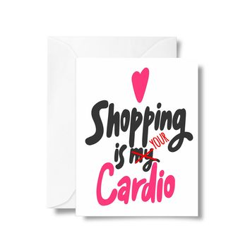 Shopping Is Your Cardio Card