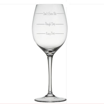 Hand Etched Wine Glass - Easy Day, Rough Day, Don't Even Ask