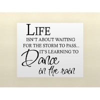LIFE ISN'T ABOUT WAITING FOR THE STORM TO PASS IT'S LEARNING TO DANCE IN THE RAIN Vinyl wall lettering stickers quotes and sayings home art decor decal