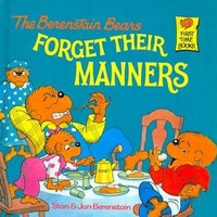 The Berenstain Bears Forget Their Manners (First Time Books)
