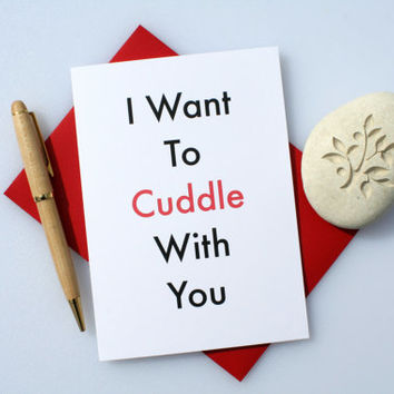 Funny Love Card, Sexy Love Card, Naughty Love Card, Romantic Love Card, Cute Love Card, Valentine's Card, Anniversary Card, Cuddle With You