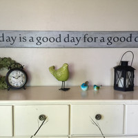 "Today is a good day for a good day, gray distressed antiqued wood sign, long sign, fixer upper, farmhouse home wall decor, 48"" x 5.25"""