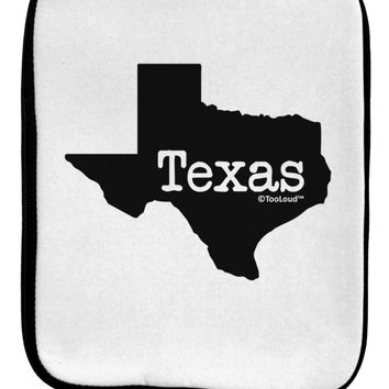 Texas - United States Shape 9 x 11.5 Tablet  Sleeve by TooLoud