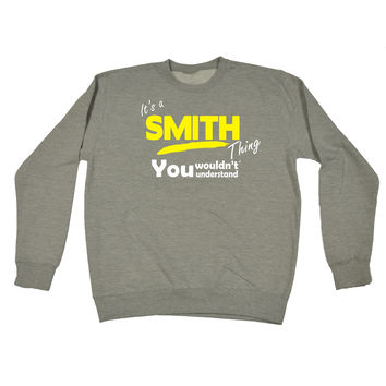 123t USA It's A Smith Thing You Wouldn't Understand Funny Sweatshirt
