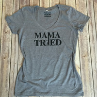 Mama Tried, V Neck Tee Shirt