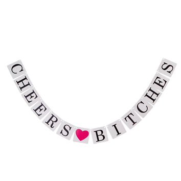 Cheers Bitches Bachelorette Banner