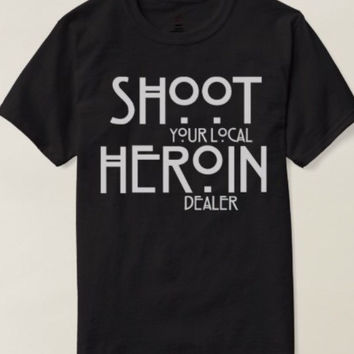 New Shoot Your Local Heroin Dealer  Heroin Awareness T-Shirt
