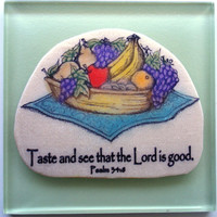 Christian Verse Art Tile.  Taste and see the Lord is good.  Psalm 34.8.