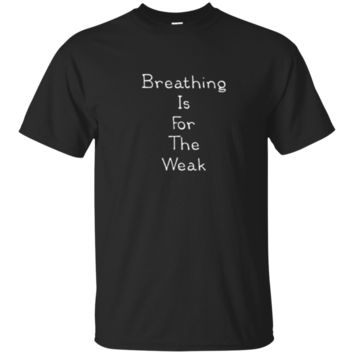 Breathing Is For The Weak Funny Swimming Sports T-Shirt