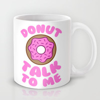 Donut talk to me Mug by LookHUMAN