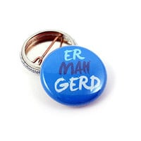 Ermahgerd (Oh My God) Internet Meme Button