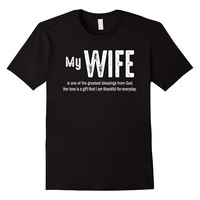 My Wife Is One Of My Greatest Blessings From God Shirt