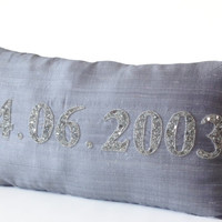 Pure Silk Grey Pillow Cover -Personalize Special Date Gray Pillow -Remember the Day -Wedding Anniversary Gift -Baby Birth date Made to Order
