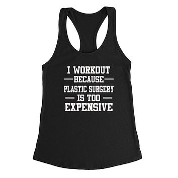 I workout because plastic surgery is too expensive workout  graphic Ladies Racerback Tank Top