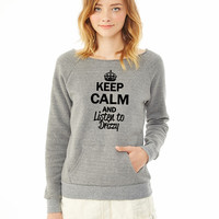 Keep Calm And Listen To Drizzy 7 ladies sweatshirt