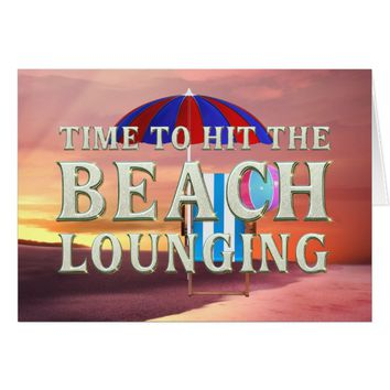 TEE Time to Hit the Beach Lounging Card