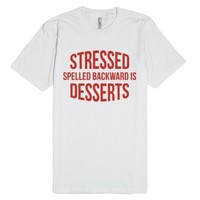 Stressed Spelled Backward Is Desserts-Unisex White T-Shirt