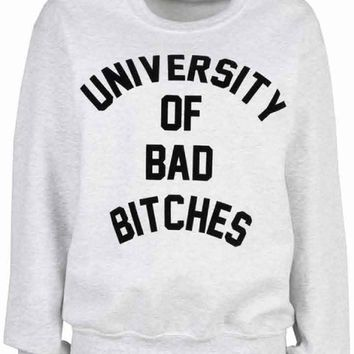 Local Heroes University of Bad Bitches Sweatshirt in Grey