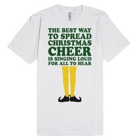 The Best Way To Spread Cheer-Unisex White T-Shirt