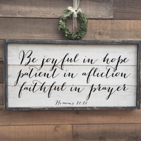 be joyful in hope, patient in affliction, faithful in prayer, romans 12:22, vintage wood sign