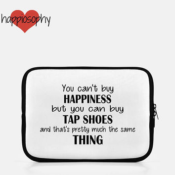 You Can't Buy Happiness, Tap Shoes, Dance Ipad Sleeve, Dance Instructor Gift, Choreographer Gift, Dance Gifts, Tablet Sleeve, Kindle Sleeve