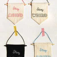 Stay WEIRD | Choose one | bannerwall hanging | pennant | banner | Sign to Hang on Door and Use as Photo Prop