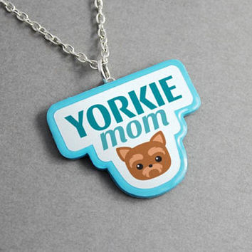 Necklace Yorkie Mom - Mothers Day Gift, Gift for Her, Birthday Gift, Unique Jewelry, Pendant Necklace, Dog Lover Gift, Animal Necklace