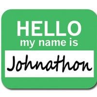 Johnathon Hello My Name Is Mouse Pad