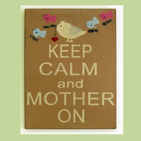 Keep Calm and Mother On Custom Sign, Mothers Day, Wall Sign, Personalized Sign, Wall Art, Signage, Home Living, 10x14