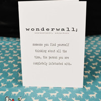 Wonderwall- 90's reference special words- greeting card- blank inside