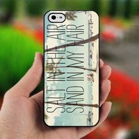 salt in the air sand in my hair - Design for iPhone 5 Black Case